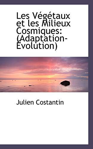 9781113031792: Les Végétaux et les Milieux Cosmiques: (Adaptation-Évolution)