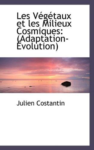 9781113031815: Les Végétaux et les Milieux Cosmiques: (Adaptation-Évolution)