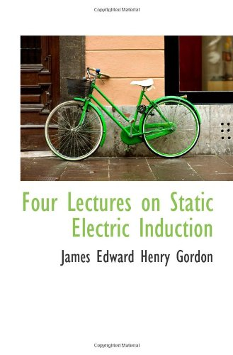 9781113044815: Four Lectures on Static Electric Induction