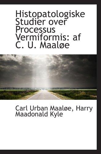 9781113045140: Histopatologiske Studier over Processus Vermiformis: af C. U. Maaløe