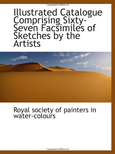 9781113048608: Illustrated Catalogue Comprising Sixty-Seven Facsimiles of Sketches by the Artists