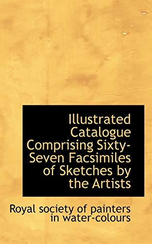 9781113048639: Illustrated Catalogue Comprising Sixty-Seven Facsimiles of Sketches by the Artists