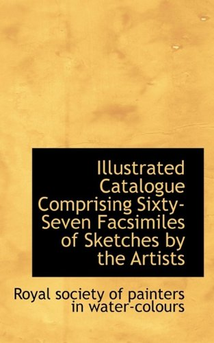 9781113048653: Illustrated Catalogue Comprising Sixty-Seven Facsimiles of Sketches by the Artists