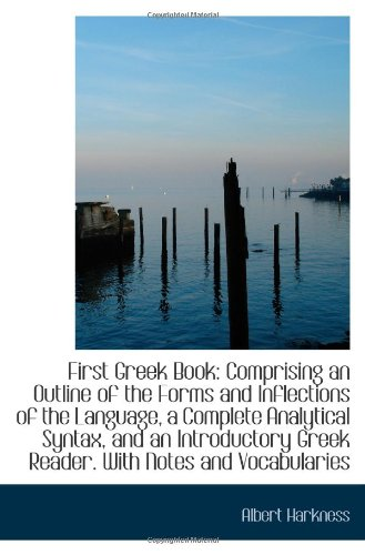 9781113053145: First Greek Book: Comprising an Outline of the Forms and Inflections of the Language, a Complete Ana