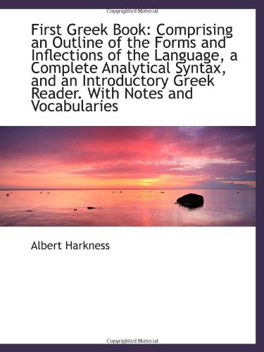 9781113053152: First Greek Book: Comprising an Outline of the Forms and Inflections of the Language, a Complete Ana