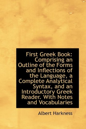 9781113053190: First Greek Book: Comprising an Outline of the Forms and Inflections of the Language, a Complete Ana