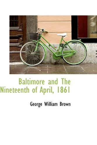 9781113055774: Baltimore and The Nineteenth of April, 1861