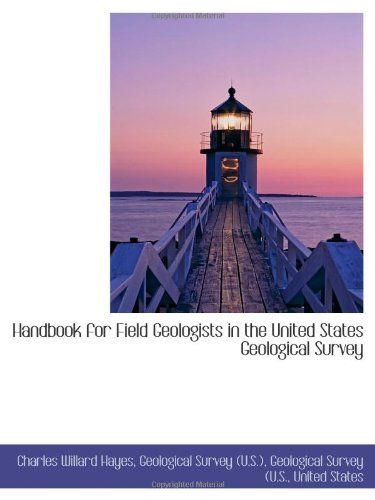 9781113055927: Handbook for Field Geologists in the United States Geological Survey