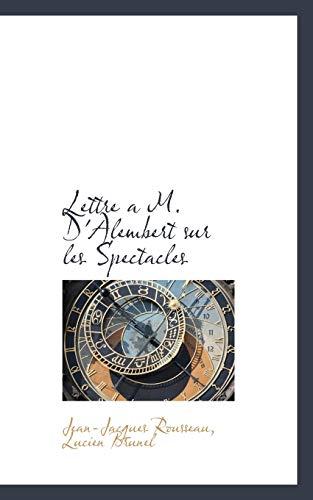 Lettre A M. D Alembert Sur Les: Lucien Brunel Jean-Jacques