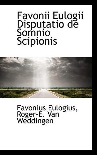Favonii Eulogii Disputatio de Somnio Scipionis (Paperback): Roger-E Van Weddingen
