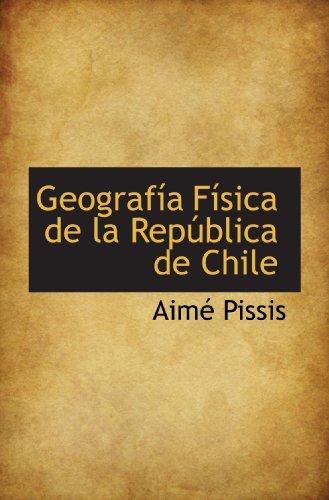 9781113062079: Geografía Física de la República de Chile