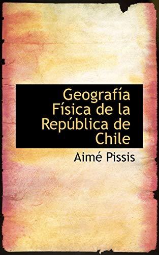 9781113062109: Geografía Física de la República de Chile
