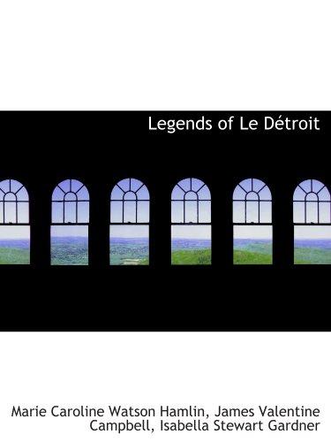 Legends of Le Détroit: James Valentine Campbell,, Marie Caroline Watson Hamlin