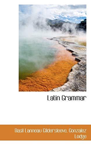 9781113068828: Latin Grammar