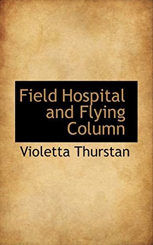 Field Hospital and Flying Column: Violetta Thurstan