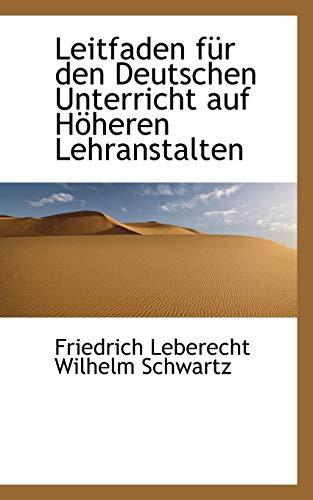 9781113074164: Leitfaden für den Deutschen Unterricht auf Höheren Lehranstalten