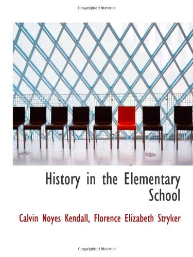 9781113076526: History in the Elementary School
