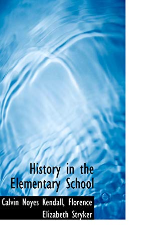 9781113076540: History in the Elementary School