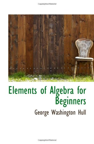 9781113077875: Elements of Algebra for Beginners
