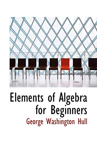 9781113077905: Elements of Algebra for Beginners