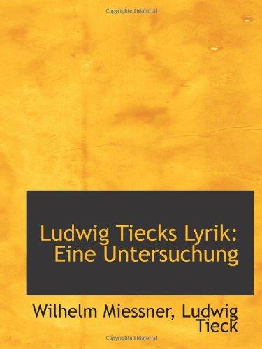 9781113078612: Ludwig Tiecks Lyrik: Eine Untersuchung
