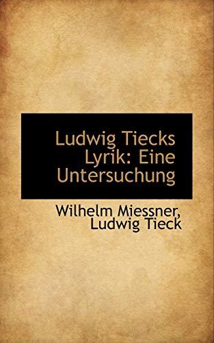 9781113078629: Ludwig Tiecks Lyrik: Eine Untersuchung