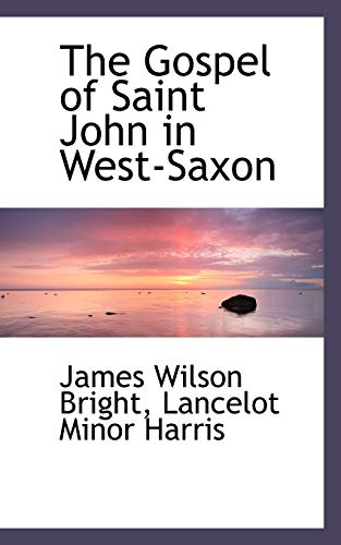 The Gospel of Saint John in West-Saxon: Lancelot Minor Harris