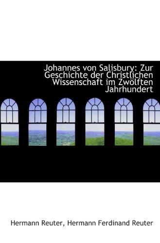 9781113084651: Johannes von Salisbury: Zur Geschichte der Christlichen Wissenschaft im Zw�lften Jahrhundert