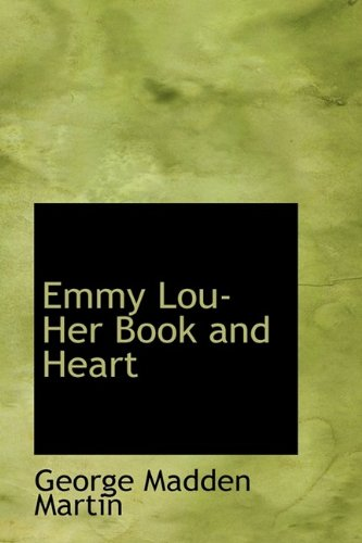9781113085122: Emmy Lou- Her Book and Heart