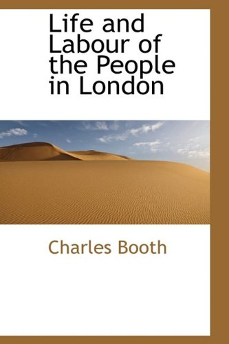 Life and Labour of the People in: Mr Charles Booth