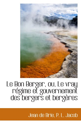 9781113088567: Le Bon Berger, ou, Le vray régime et gouvernement des bergers et bergères