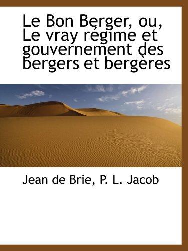 9781113088581: Le Bon Berger, ou, Le vray régime et gouvernement des bergers et bergères