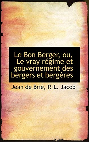 9781113088598: Le Bon Berger, ou, Le vray régime et gouvernement des bergers et bergères