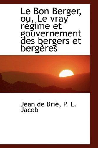 9781113088611: Le Bon Berger, ou, Le vray régime et gouvernement des bergers et bergères