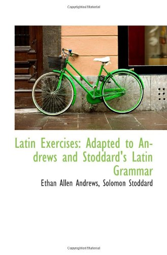 9781113089496: Latin Exercises: Adapted to Andrews and Stoddard's Latin Grammar