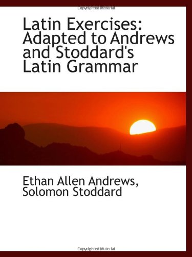 9781113089502: Latin Exercises: Adapted to Andrews and Stoddard's Latin Grammar