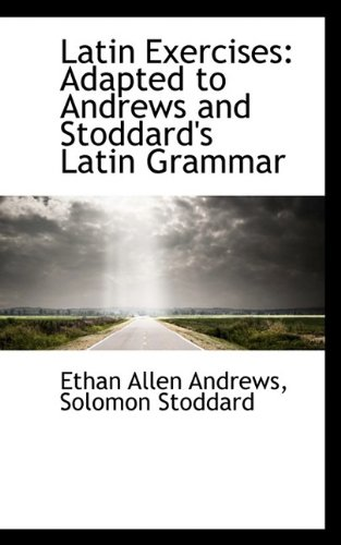 9781113089557: Latin Exercises: Adapted to Andrews and Stoddard's Latin Grammar