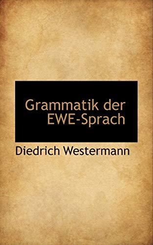 Grammatik der EWE-Sprach: Westermann, Diedrich