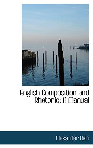 9781113090416: English Composition and Rhetoric: A Manual