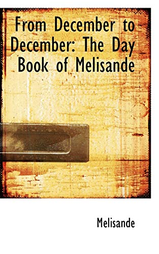 9781113095091: From December to December: The Day Book of Melisande
