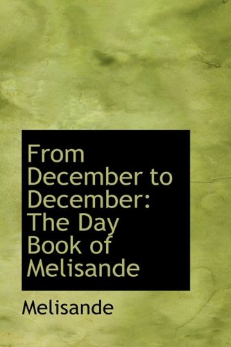 9781113095121: From December to December: The Day Book of Melisande