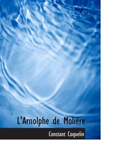 L'Arnolphe de Molière (9781113096807) by Constant Coquelin