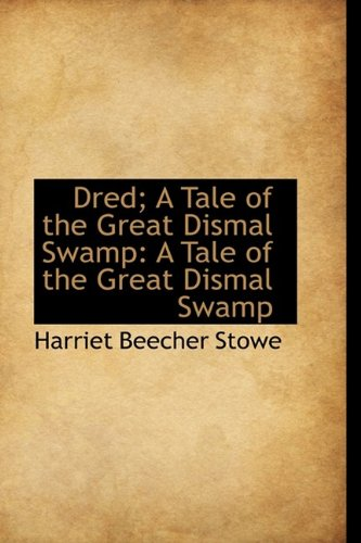 9781113101693: Dred; A Tale of the Great Dismal Swamp