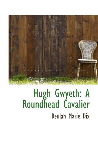 9781113102768: Hugh Gwyeth: A Roundhead Cavalier