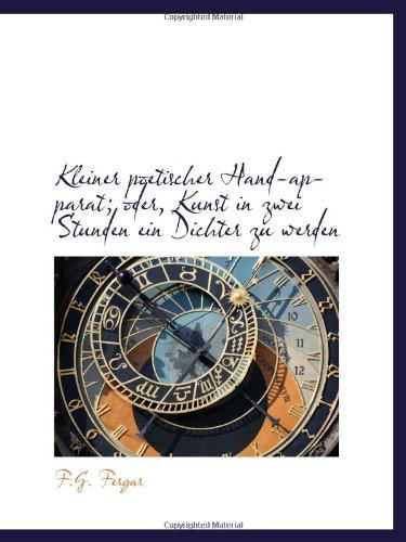 9781113103017: Kleiner poetischer Hand-apparat; oder, Kunst in zwei Stunden ein Dichter zu werden