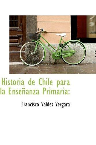 9781113104045: Historia de Chile para la Enseñanza Primaria