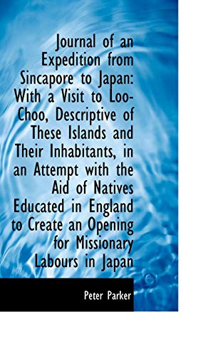 9781113114785: Journal of an Expedition from Sincapore to Japan: With a Visit to Loo-Choo