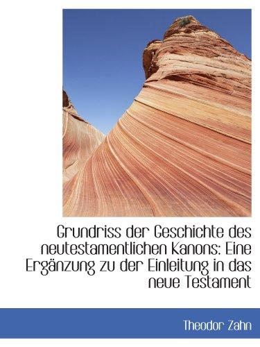 9781113114952: Grundriss der Geschichte des neutestamentlichen Kanons: Eine Ergänzung zu der Einleitung in das neue