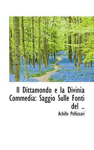 Il Dittamondo E La Divinia Commedia: Saggio: Achille Pellizzari