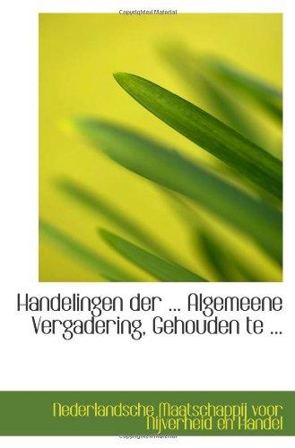 9781113118554: Handelingen der ... Algemeene Vergadering, Gehouden te ...